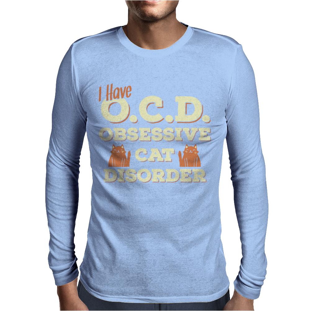 I Have O.C.D Obsessive Cat Disorder Mens Long Sleeve T-Shirt