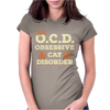 I Have O.C.D Obsessive Cat Disorder Womens Fitted T-Shirt