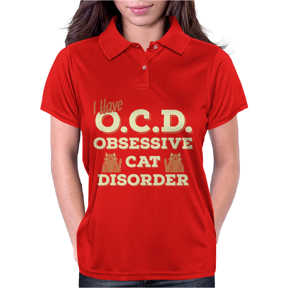 I Have O.C.D Obsessive Cat Disorder Womens Polo