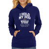 I Hold My Rod Womens Hoodie