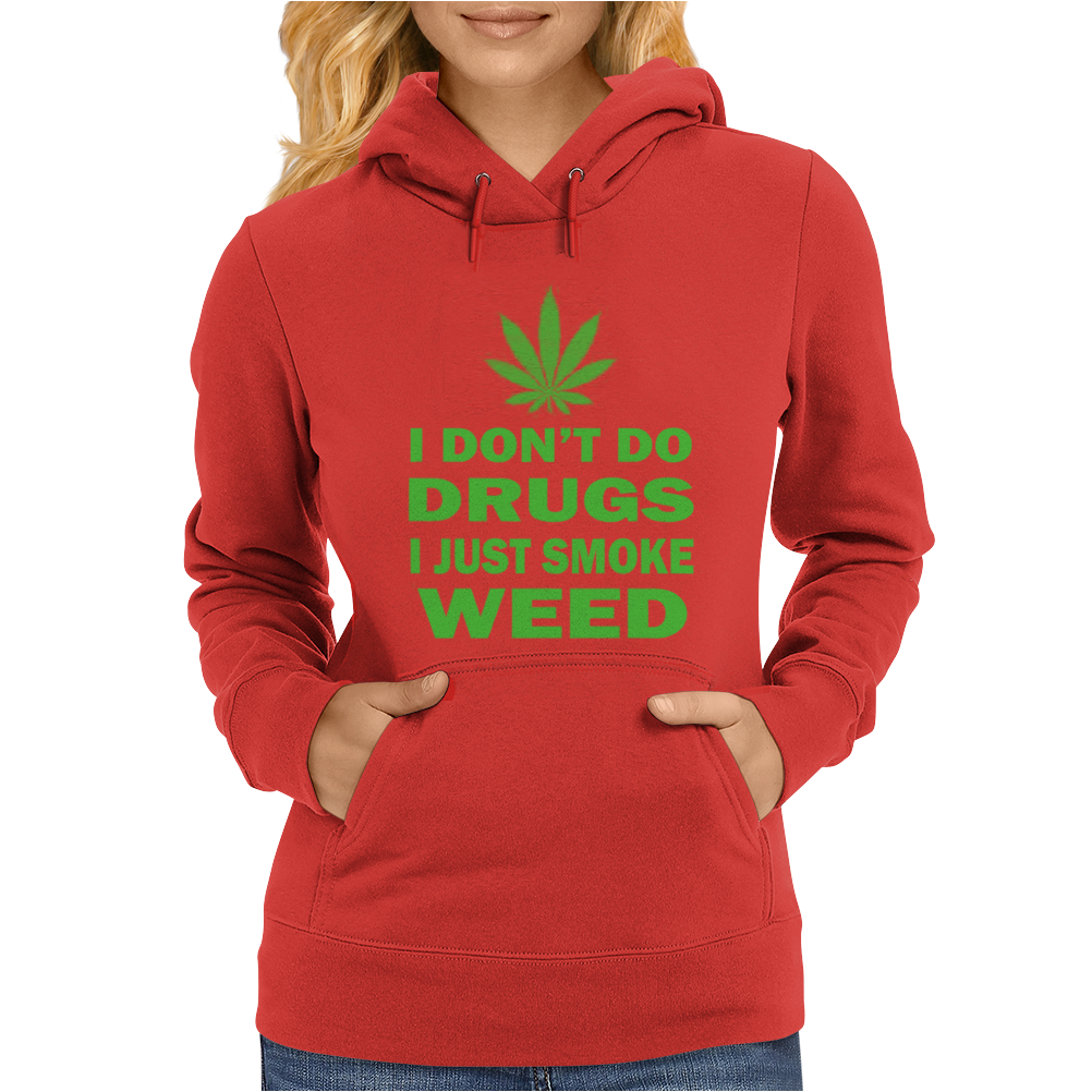 I Just Smoke Weed Womens Hoodie