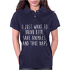 I Just Want To Drink Beer, Save Animals, And Take Naps Womens Polo