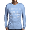 I Just Want To Drink Tea, Save Animals, And Take Naps Mens Long Sleeve T-Shirt