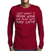 I Just Want To Drink Wine And Play With My Ca Mens Long Sleeve T-Shirt