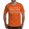 I Just Want To Drink Wine And Play With My Ca Mens T-Shirt