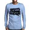 I know stuff - blk Mens Long Sleeve T-Shirt