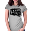 I know stuff - blk Womens Fitted T-Shirt