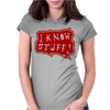 I know stuff - red Womens Fitted T-Shirt