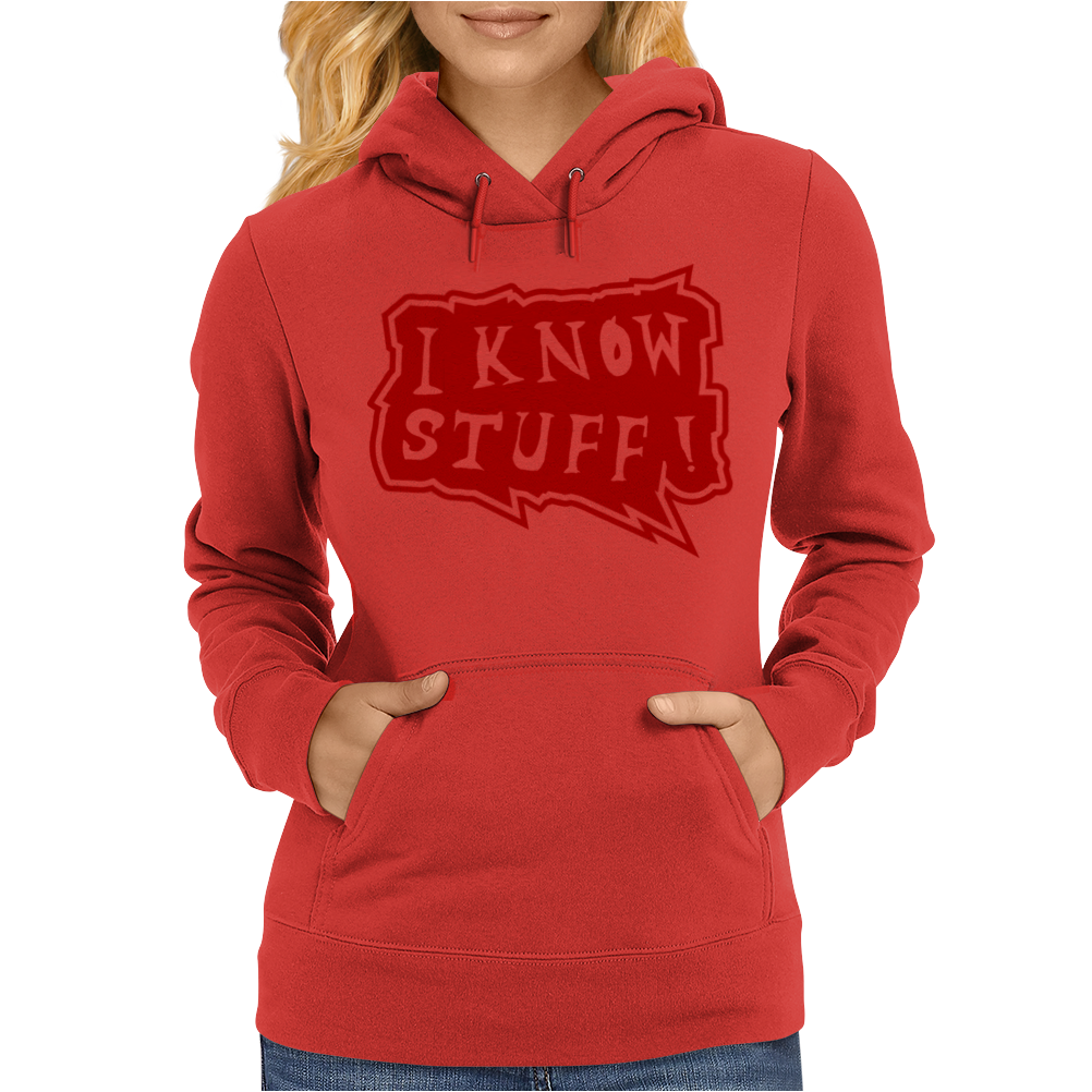 I know stuff - red Womens Hoodie