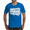 I know stuff - wht Mens T-Shirt