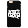 I know stuff - wht Phone Case