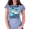 I KNOW THE CHEMISTRY BREAKING BAD INSPIRED PERIODIC TABLE CULT TV SHOW WALT JESSE Womens Fitted T-Shirt