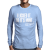 I Licked It So It's Mine Mens Long Sleeve T-Shirt