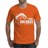 I Like Big Bass Mens T-Shirt
