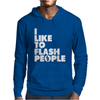 I Like To Flash People Mens Hoodie