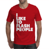 I Like To Flash People Mens T-Shirt