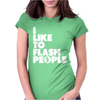 I Like To Flash People Womens Fitted T-Shirt