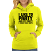 I like to party - and by party I mean take naps Womens Hoodie