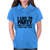 I like to party - and by party I mean take naps Womens Polo