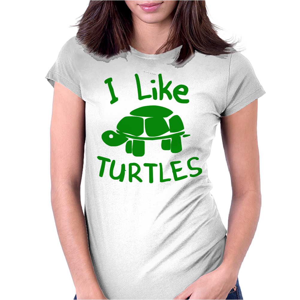 I Like Turtles Womens Fitted T-Shirt