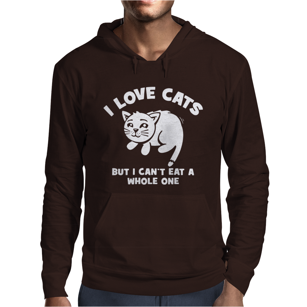 I Love Cats Can't Eat A Whole One Mens Hoodie