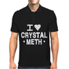 I Love Crystal Meth Mens Polo