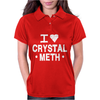 I Love Crystal Meth Womens Polo