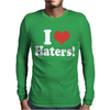 I Love Haters Mens Long Sleeve T-Shirt
