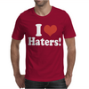 I Love Haters Mens T-Shirt