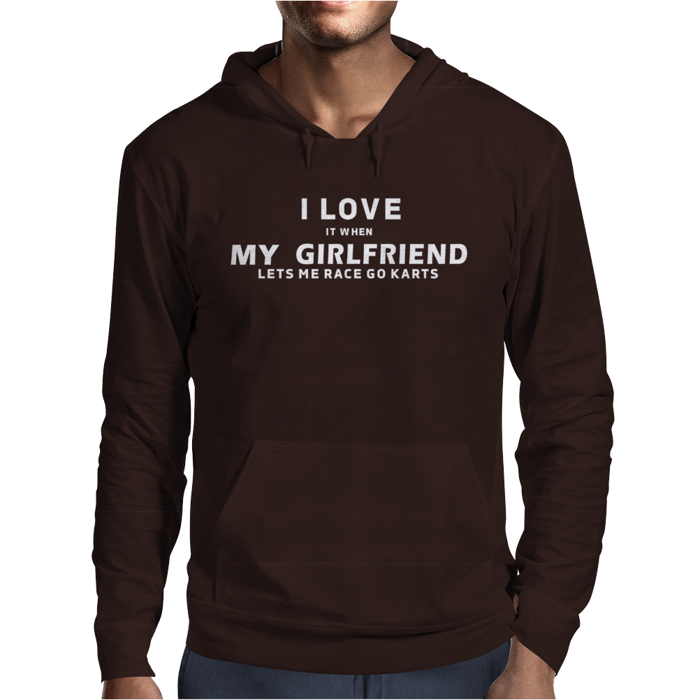 I LOVE it when MY GIRLFRIEND Lets Me Race Go Karts Mens Hoodie