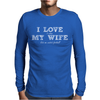 I Love It When My Wife Lets Me Go Fishing. Mens Long Sleeve T-Shirt