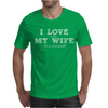 I Love It When My Wife Lets Me Go Fishing. Mens T-Shirt