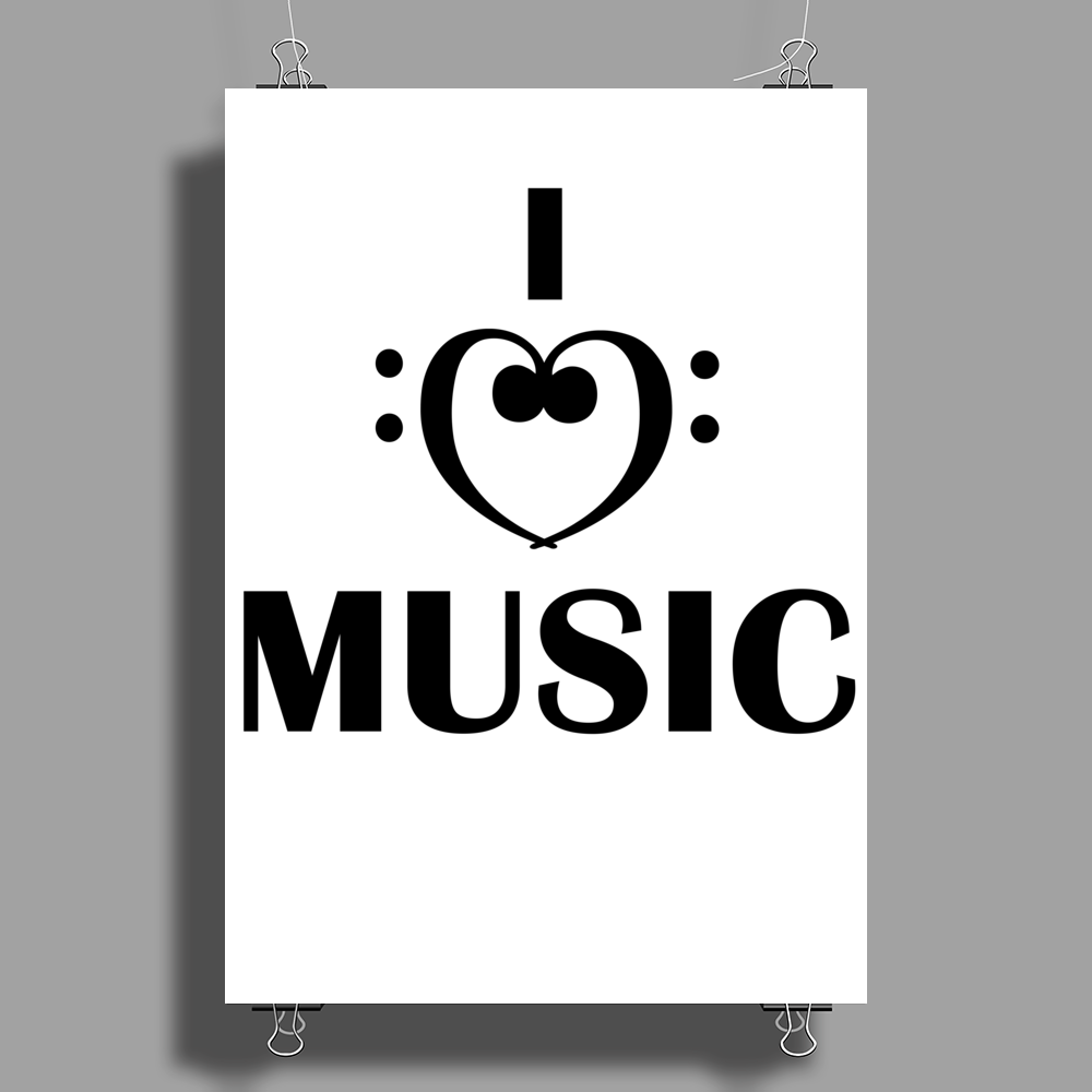 I love music. Poster Print (Portrait)