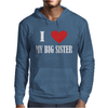 I Love My Big Sister Mens Hoodie