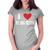 I Love My Big Sister Womens Fitted T-Shirt