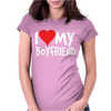 I Love My Boyfriend Womens Fitted T-Shirt