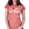 I LOVE MY CRAZY GIRL FRIEND Womens Fitted T-Shirt