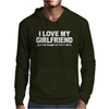 I LOVE MY GIRLFRIEND FUNNY Mens Hoodie