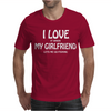 I Love My Girlfriend Mens T-Shirt