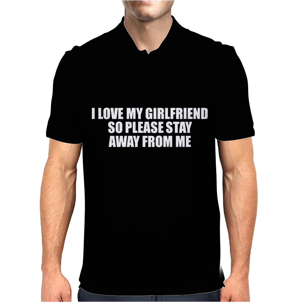 I Love My Girlfriend Stay Away Mens Polo