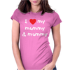 I Love My Mummy & Mummy Baby Womens Fitted T-Shirt