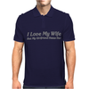 I Love My Wife But My Girlfriend Hates Her Mens Polo