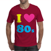 I Love The 80 S Mens T-Shirt