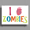 I Love Zombies Poster Print (Landscape)