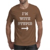 i m with stupid Mens T-Shirt