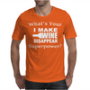 I Make Wine Disappear Mens T-Shirt
