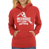I May Be A Mechanic But I Cant Fix Stupid Womens Hoodie