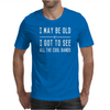 I may be old but I got to see all the cool bands Mens T-Shirt