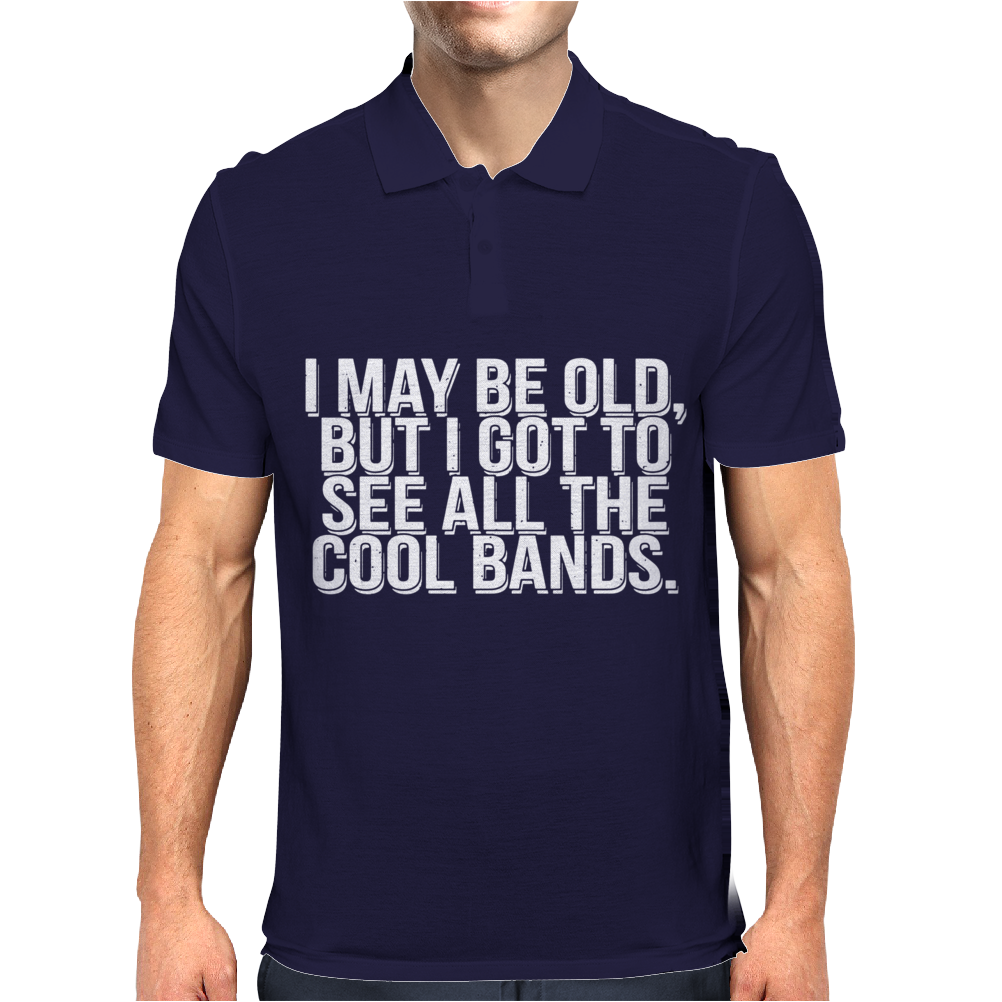 I May Be Old But ... See All The Cooll Bands Mens Polo