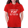 I MIGHT BE FAT MENS Womens Polo